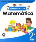 Aprender E Criar - Matematica - 2 Ano - Ef I - Escala educacional