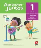 Aprender Juntos - Ciencias - 1 Ano - Ef I - 06 Ed - Edicoes sm - didatico