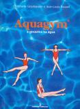 Aquagym - a ginastica na agua - Summus editorial
