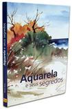 Aquarela e Seus Segredos - Olhar brasileiro