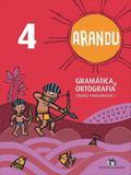 Arandu - gramatica e ortografia - 4 ano - Editora do brasil