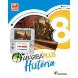 Araribá Plus História 8 Ano - Moderna