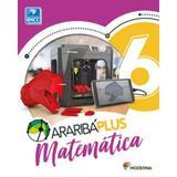 Araribá Plus Matemática 6 Ano - Moderna