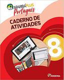 Araribá Plus. Português. 8º Ano - Caderno de Atividades - Moderna