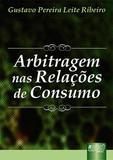 Arbitragem nas Relações de Consumo - Juruá