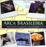Arca brasileira - uma viagem pelo brasil e seus animais - Quironlivros