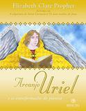 Arcanjo Uriel e as transformações do planeta
