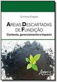 Areias descartadas de fundicao: contexto, gerencia - Appris