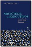 Aristoteles para executivos: como a filosofia ajud - Globo