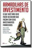 Armadilhas de investimento: o que voce nao deve fa - Mbooks