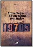 Arqueologia de um poema romantico - Idea