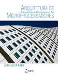 Arquitetura de Microprocessadores - Do Simples Pipeline ao Multiprocessador em Chip