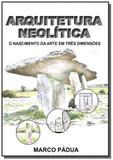 Arquitetura neolitica - Autor independente