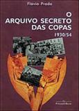 Arquivo Secreto das Copas, O - Publisher brasil editora