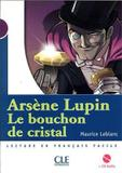 Arsene lupin, le bouchon de cristal (niveau 1) livre + cd - Cle international - paris