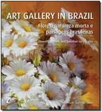 Art Gallery In Brazil - Flores, Natureza Morta e Paisagens Brasileiras - Art club