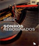 Arte Da Cronica - Sonhos Rebobinados - Arquipelago