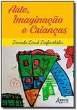 Arte, imaginacao e criancas - Appris editora