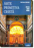 Arte Primitiva Cristã - Callis