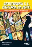 Arteterapia E A Historia Da Arte  / Barreira - Wak ed