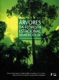 Árvores da Floresta Estacional Semidecidual - Edusp