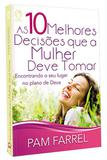 As 10 Melhores Decisões Que A Mulher Deve Tomar - Casa publicadora das asembleias de deus