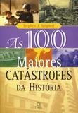 As 100 maiores catástrofes da história
