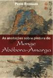 As Anotações Sobre Pintura do Monge Abóbora-Amarga - Unicamp