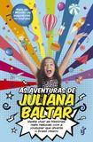 As aventuras de Juliana Baltar - Venha viver as histórias mais malucas com a youtuber que diverte o Brasil inteiro