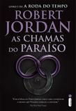 As chamas do paraíso - (Série A roda do tempo vol. 5)