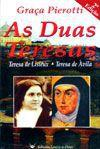 As Duas Teresas - Graca Pierotti - Emanuel