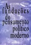 As fundações do pensamento político moderno