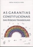 As Garantias Constitucionais das Pessoas Transexuais - Boreal editora