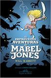As Improváveis Aventuras de Mabel Jones - Companhia das letrinhas