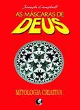 As máscaras de Deus - Volume 4 - Mitologia criativa