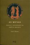 As Musas: Poesia e Divindade na Grécia Arcaica - Edusp