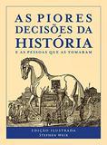 As Piores Decisões da História - Sextante