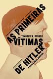 As primeiras vítimas de Hitler - A busca por justiça