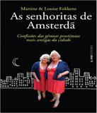 As senhoritas de Amsterdã: confissões das gêmeas prostitutas mais antigas da cidade