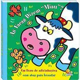 As Vacas Dizem Miau - Coleção Abas Para Levantar - Todo livro