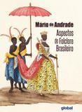 Aspectos do folclore brasileiro - Global ed