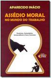 Assédio Moral no Mundo do Trabalho - Editora ideias e letras