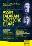 Assim Falaram Nietzsche e Jung - Juruá