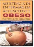Assistência de Enfermagem ao Paciente Obeso Pré, Trans e Pós-Operatório - Medbook