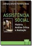 Assistencia social - historia, analise critica e a - Jurua