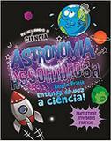 Astronomia assombrosa - Ciranda Cultural