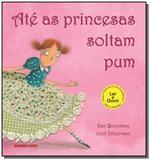 Ate as princesas soltam pum - Brinque book