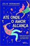 Até Onde o Amor Alcança - Faro editorial