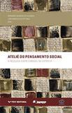 Ateliê do pensamento social: a pesquisa sobre o brasil no exterior ed.1 - Editora fgv