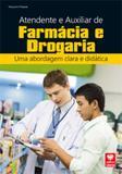 Atendente e Auxiliar de Farmácia e Drogaria - Uma abordagem Clara e Didática - Viena